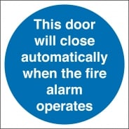 This Door Will Close Automatically When The Fire Alarm Operates Signs
