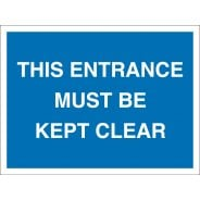 This Entrance Must Be Kept Clear Signs