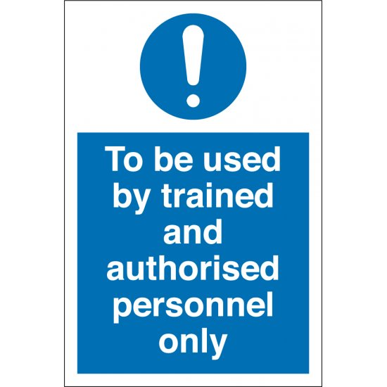 To Be Used By Trained and Authorised Personnel Only Signs
