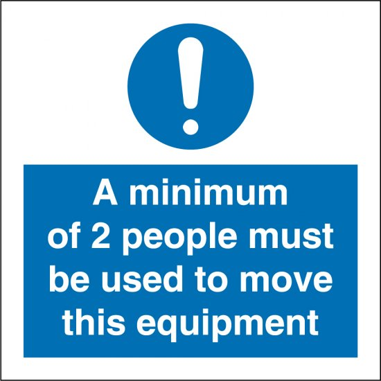 Use Two People To Move Equipment Signs