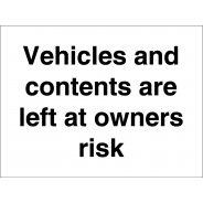 Vehicles And Contents Left At Owners Risk Signs