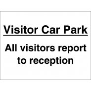 Visitors Report To Reception Car Park Signs