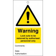 Warning Lock Outs To be Removed By Authorised Personnel Only Safety Tags 80mm x 150mm Pack of 10