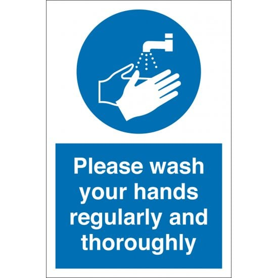 Wash Your Hands Regularly And Thoroughly Signs