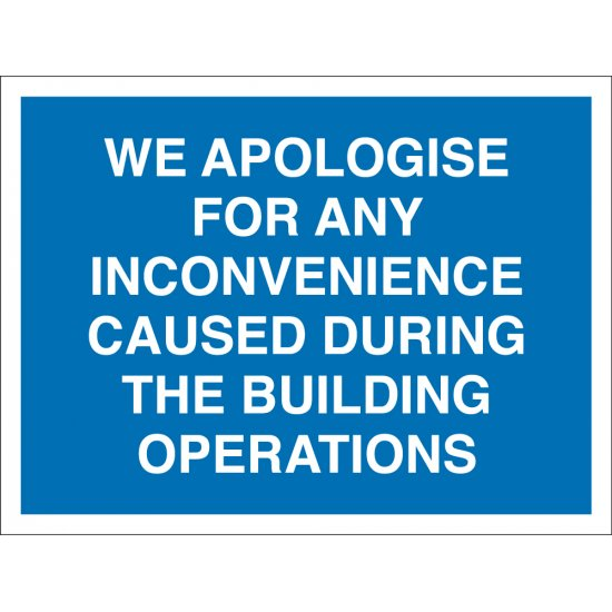 We Apologise For Any Inconvenience Caused Signs